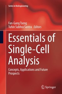 Essentials of Single-Cell Analysis: Concepts, Applications and Future Prospects (Series in BioEngineering)-cover