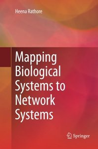 Mapping Biological Systems to Network Systems-cover