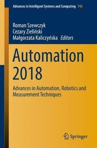 Automation 2018: Advances in Automation, Robotics and Measurement Techniques (Advances in Intelligent Systems and Computing)-cover