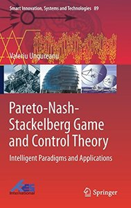 Pareto-Nash-Stackelberg Game and Control Theory: Intelligent Paradigms and Applications (Smart Innovation, Systems and Technologies)-cover