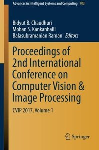 Proceedings of 2nd International Conference on Computer Vision & Image Processing: CVIP 2017, Volume 1 (Advances in Intelligent Systems and Computing)-cover