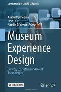 Museum Experience Design: Crowds, Ecosystems and Novel Technologies (Springer Series on Cultural Computing)-cover