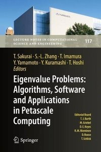 Eigenvalue Problems: Algorithms, Software and Applications in Petascale Computing: EPASA 2015, Tsukuba, Japan, September 2015 (Lecture Notes in Computational Science and Engineering)-cover