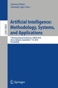 Artificial Intelligence: Methodology, Systems, and Applications: 17th International Conference, AIMSA 2016, Varna, Bulgaria, September 7-10, 2016, Proceedings (Lecture Notes in Computer Science)-cover