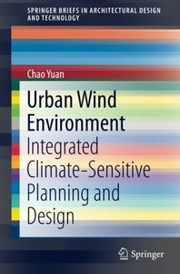 Urban Wind Environment: Integrated Climate-Sensitive Planning and Design (SpringerBriefs in Architectural Design and Technology)-cover
