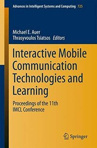 Interactive Mobile Communication Technologies and Learning: Proceedings of the 11th IMCL Conference (Advances in Intelligent Systems and Computing)-cover