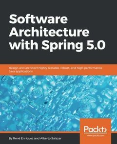 Software Architecture with Spring 5.0: Design and architect highly scalable, robust, and high-performance Java applications -cover