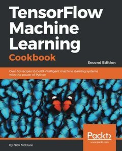 TensorFlow Machine Learning Cookbook - Second Edition-cover