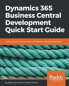 Dynamics 365 Business Central Development Quick Start Guide: Modern development techniques for Dynamics 365 Business Central-cover