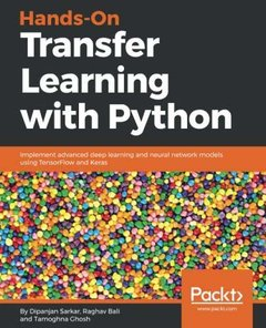 Hands-On Transfer Learning with Python: Implement advanced deep learning and neural network models using TensorFlow and Keras-cover