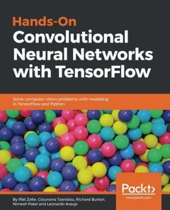 Hands-On Convolutional Neural Networks with TensorFlow: Solve computer vision problems with modeling in TensorFlow and Python.-cover