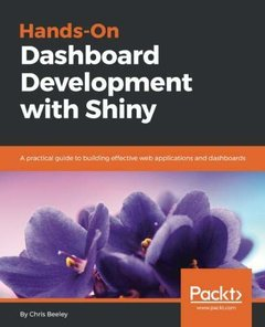 Hands-On Dashboard Development with Shiny: A practical guide to building effective web applications and dashboards-cover