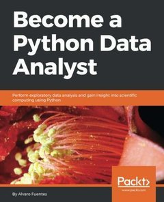 Become a Python Data Analyst: Perform exploratory data analysis and gain insight into scientific computing using Python-cover