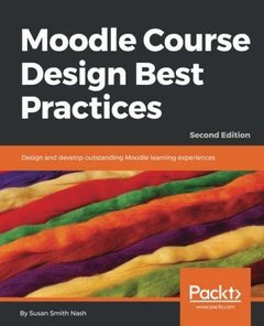 Moodle Course Design Best Practices: Design and develop outstanding Moodle learning experiences, 2nd Edition-cover