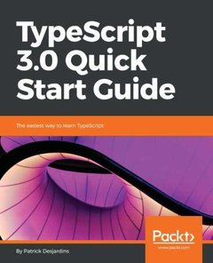 TypeScript 3.0 Quick Start Guide: The easiest way to learn TypeScript-cover