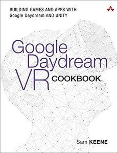 Google Daydream VR Cookbook: Building Games and Apps with Google Daydream and Unity (Game Design)-cover