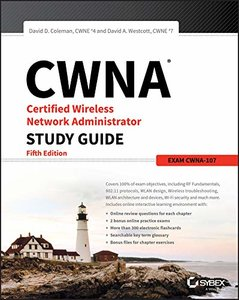 CWNA Certified Wireless Network Administrator Study Guide: Exam CWNA-107 5/e-cover