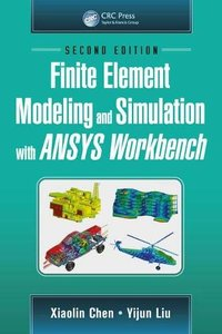 Finite Element Modeling and Simulation with ANSYS Workbench, Second Edition-cover