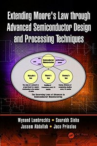 Extending Moore's Law through Advanced Semiconductor Design and Processing Techniques-cover