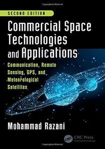 Commercial Space Technologies and Applications: Communication, Remote Sensing, GPS, and Metrological Satellites, Second Edition-cover