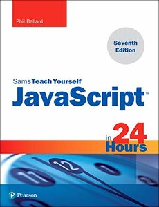 JavaScript in 24 Hours, Sams Teach Yourself (7th Edition)-cover