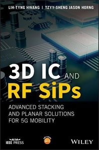 3D IC and RF SiPs: Advanced Stacking and Planar Solutions for 5G Mobility (Hardcover)-cover