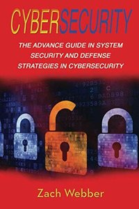 Cybersecurity: The Advance Guide in System Security and Defense Strategies in Cybersecurity-cover