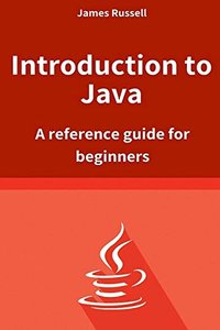 Introduction to Java: A reference guide for beginners-cover