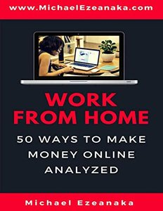 Work From Home: 50 Ways to Make Money Online Analyzed-cover