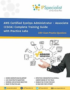 AWS Certified SysOps Administrator - Associate (CSOA) Complete Training Guide: With Practice Questions & Labs-cover