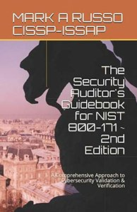 The Security Auditor's Guidebook for NIST 800-171 ~ 2nd Edition: A Comprehensive Approach to Cybersecurity Validation & Verification-cover