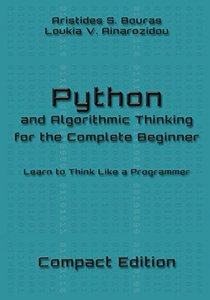Python and Algorithmic Thinking for the Complete Beginner - Compact Edition: Learn to Think Like a Programmer-cover