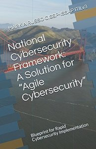 """National Cybersecurity Framework:  A Solution for """"Agile Cybersecurity"""": Blueprint for Rapid Cybersecurity Implementation-cover"""
