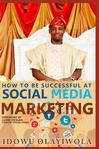 Social media marketing: How to create a social media brand, sell products/services and promote your cause on social media