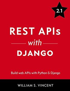 REST APIs with Django: Build powerful web APIs with Python and Django-cover