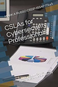 CSLAs for Cybersecurity Professionals: A Guide to Cloud Service Agreements for the 21st Century