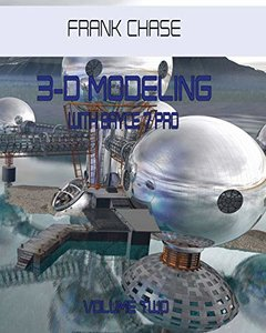 3-D MODELING with Bryce 7 pro: volume two