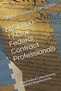 NIST 800-171 for Federal Contract Professionals: New Federal Cybersecurity Contract Requirements-cover