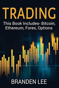 Trading: This Book Includes- Bitcoin, Ethereum, Forex, Options-cover