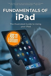 Fundamentals of iPad: The Illustrated Guide to using iPad (Computer Fundamentals)-cover