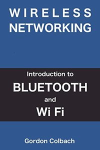 Wireless Networking: Introduction to Bluetooth and WiFi-cover