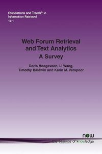 Web Forum Retrieval and Text Analytics: A Survey (Foundations and Trends(r) in Information Retrieval)