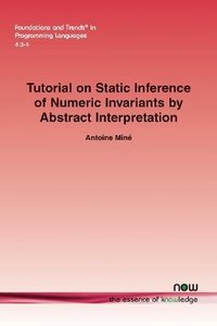 Tutorial on Static Inference of Numeric Invariants by Abstract Interpretation (Foundations and Trends(r) in Programming Languages)-cover