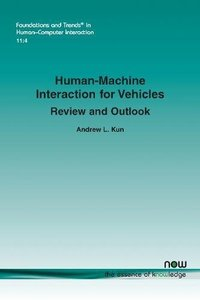 Human-Machine Interaction for Vehicles: Review and Outlook (Foundations and Trends(r) in Human-Computer Interaction)-cover