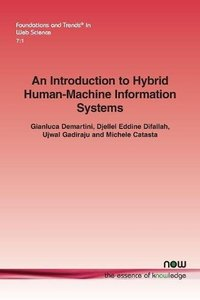 An Introduction to Hybrid Human-Machine Information Systems (Foundations and Trends(r) in Web Science)-cover
