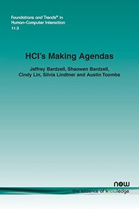 HCI's Making Agendas (Foundations and Trends(r) in Human-Computer Interaction)-cover
