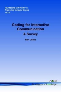 Coding for Interactive Communication: A Survey (Foundations and Trends(r) in Theoretical Computer Science)
