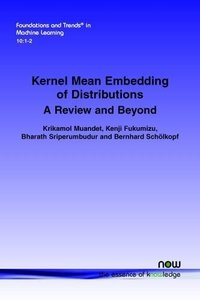 Kernel Mean Embedding of Distributions: A Review and Beyond (Foundations and Trends(r) in Machine Learning)-cover