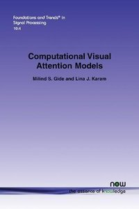 Computational Visual Attention Models (Foundations and Trends(r) in Signal Processing)-cover