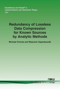Redundancy of Lossless Data Compression for Known Sources by Analytic Methods (Foundations and Trends(r) in Communications and Information)-cover